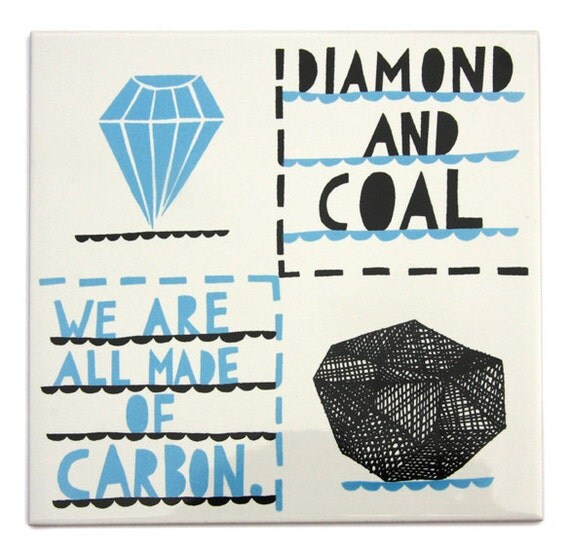 We Are All Made Of Carbon Diamond And Coal tile