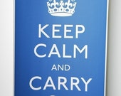 Keep Calm and Carry On...Giclee Print Poster in Mediterranean Blu...12x16