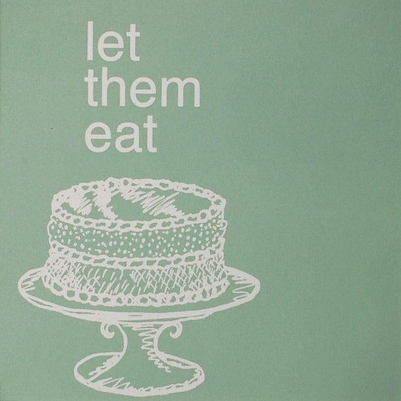 Let Them Eat Cake...Screen Print Poster in Wedding Mint