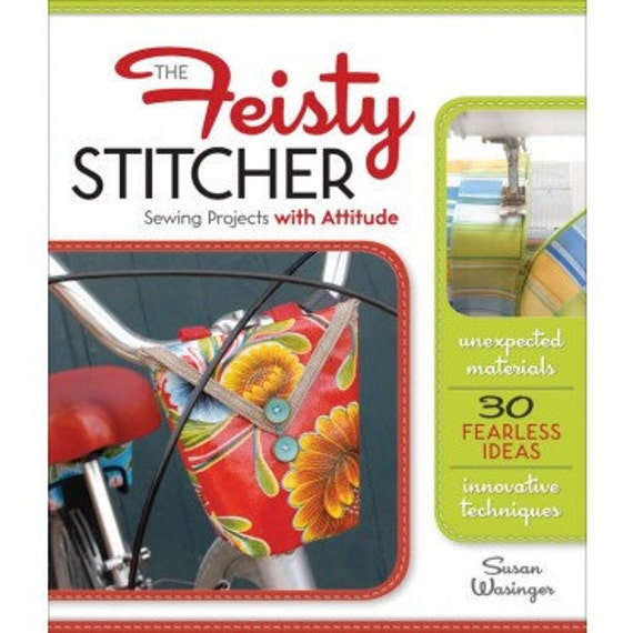20% Off SALE! - The Feisty Stitcher BOOK - Sewing Projects with Attitude