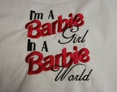 I'm a Barbie Girl in a Barbie World bodysuit T-shirt Embroidered Newborn to 5T