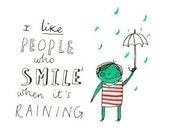 Smile When It's Raining - kids gift, wall art for positive people and nature lovers - small 5x5 inspirational quote print. 3 LEFT IN STOCK!