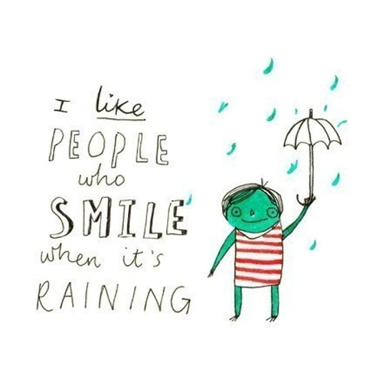 I Like People Who Smile When It's Raining - 8 x 8 Illustration Print