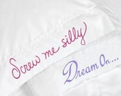 Screw me silly \/ Dream on ... Message Pillowcase
