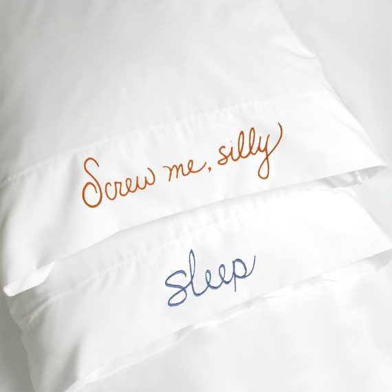 Screw me, silly \/ Dream on ... Message Pillowcase