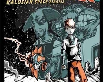ADAM WRECK and the Kalosian Space Pirates - 88 page comic - All Ages graphic novel