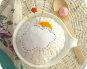 Hand Embroidered Pincshion- Clouds in My Teacup-Here Comes the Sun