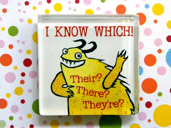 I Know Which ... There, Their, They're   --  square glass monster magnet