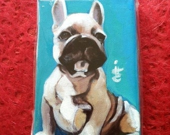French Bull DoG Painting - Dog Art -  4 X 6 Inch Original  Handmade Painting on Canvas - French Love - Cute Animal - Cute DoG