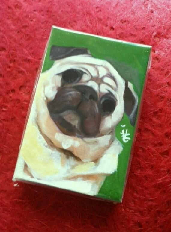 Pug Art - Biege Pug - Kiss A PuG  -  4 X 6 Inch  Handmade Painting on Canvas - Cute PuG