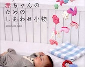 Babies Happy Clothes and Goods - Japanese Craft Book