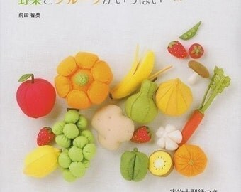 FELT VEGETABLES And FRUITS - Japanese Felt Craft Book