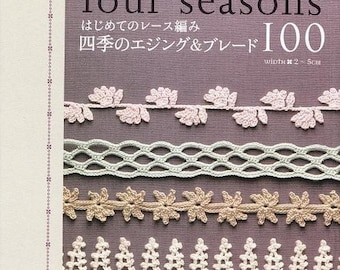 Out of Print / Lacework FOUR SEASONS EDGING 100 - Japanese Craft Book