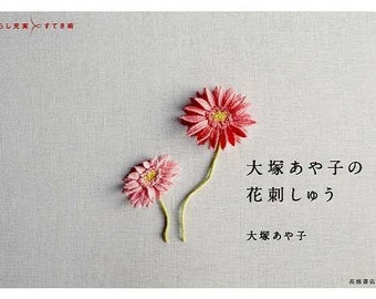 Ayako Otsuka Flower Embroidery - Japanese Craft Book
