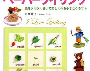 I Love PAPER QUILLING - Japanese Craft Book