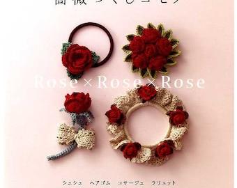 Crochet Rose x Rose x Rose - Japanese Craft Book