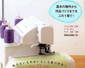 Easy to Make OVERLOCK SEWING MACHINE 21 Items - Japanese Craft Book