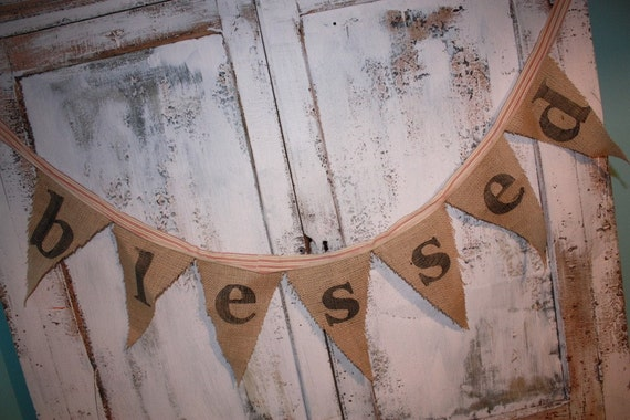 Blessed burlap pennant bunting banner for  by the Paisley Moon on Etsy