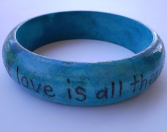 Love Is All There Is...  Burned and Painted Wooden Bangle