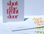 Shut the Front Door Card - choose your color