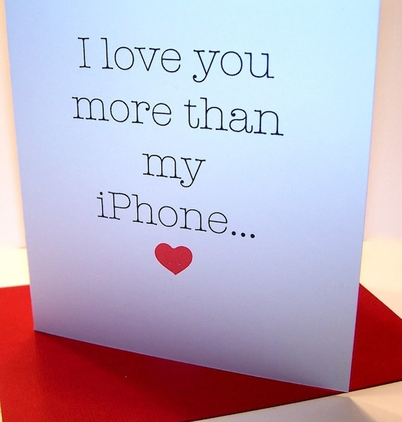 I love you more than my iPHONE  Card