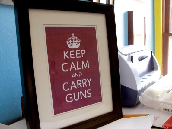 Keep Calm and Carry Guns Parody Print 3 Humorous Giclee Art Prints great for the home