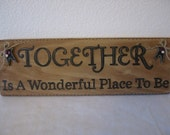 Wedding Gift, Newlywed Gift, Housewarming Gift Primitive Wood Sign - Together is a Wonderful Place To Be Handpainted Rustic Wood Sign