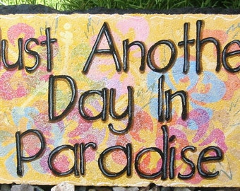 Yard Art, Outdoor Decor, Outdoor Decoration Just Another Day In Paradise Tropical 12x8 Expression Stone Garden Art