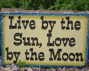 Yard Art, Outdoor Decor, Outdoor Decoration Live by The Sun Love by The Moon 12x8 Rectangular Expression Stone Concrete Art