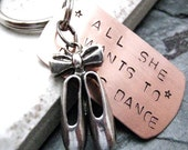 All She Wants To Do Is Dance Key Chain, hand stamped with ballet slippers charm, swivel lobster clasp avail in lieu of split ring - riskybeads