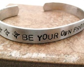Be Your Own Protagonist, custom quote aluminum bracelet, approx 1/2 inch wide, customizable, please read listing, makes a great gift