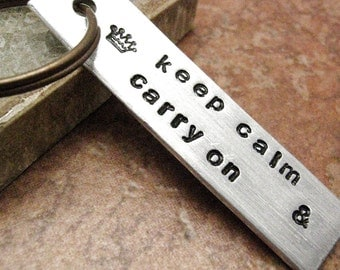 Keep Calm & Carry On Keychain, hand stamped aluminum bar, please read listing and see pics for specs
