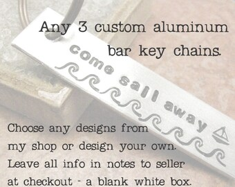 Any 3 Aluminum Bar keychains, Set of 3 keychains, bulk deal, unisex keychains, hand stamped, please read listing and see pics for specs