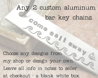 BULK DEAL - Any 2 Aluminum Bar Keychains, hand stamped, please read listing and see pics for specs