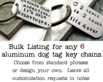 BULK DEAL - qty 6 - Custom Quote Keychains, Set of 6 keychains, men's keychains, customize this with your own quote