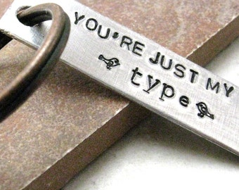 You're Just My Type Keychain with love birds, Aluminum Bar, hand stamped, please read listing and see pics for specs