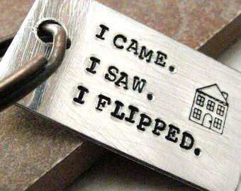 I Came I Saw I Flipped Keychain, House closing gift, real estate obsessed, realtor gift, realtor keychain, realty, optional initial disc