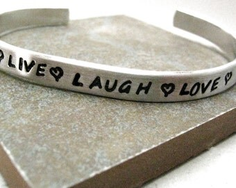 Live Laugh Love bracelet, skinny aluminum cuff,  BFF gift, Besties Gift, Love Quote Braclet, Live Love Laugh Quote Jewelry, plus size option