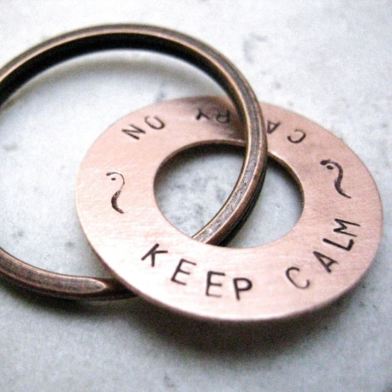 Keep Calm and Carry On Keychain, copper washer, customization avail, just ask, washer holds 30 characters including spaces, front side only