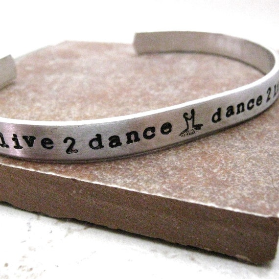 Live to Dance bracelet, Dave to Live, Ballerina Bracelet, Ballet Bracelet, Dancer Bracelet, Dance recital gift, 1/4 inch aluminum cuff