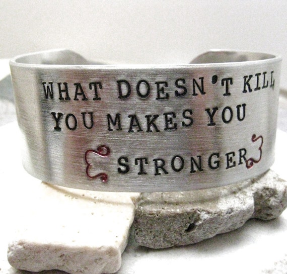 What Doesn't Kill You Makes You Stronger Custom By Riskybeads
