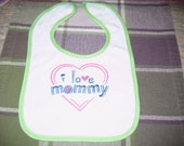 Embroidered I love Mommy bib