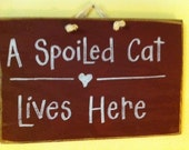 A spoiled Cat lives here sign wood great gift for cat lover