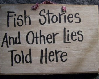 Fish Stories Other Lies told here sign rustic wood fisherman gift