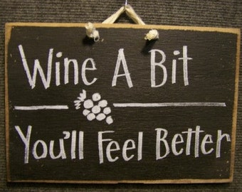 Wine a Bit You'll feel better sign 7 x 11 inch wooden plaque handmade in USA funny wine lover gift