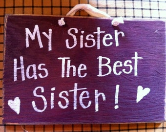 My sister has the BEST sister sign wood CUSTOM available