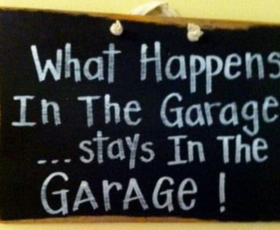 What happens in the GARAGE stays in garage sign wood primitive