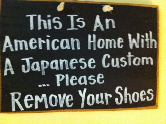 American home with Japanese custom Please remove shoes sign wood