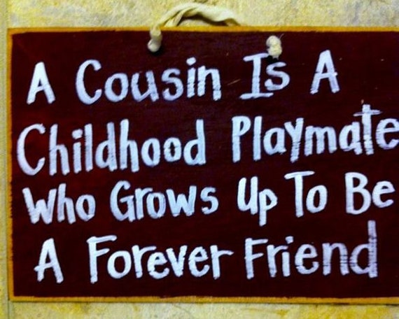 A COUSIN is a childhood playmate who grows up to be a forever friend sign wood gift handmade Trimble Crafts