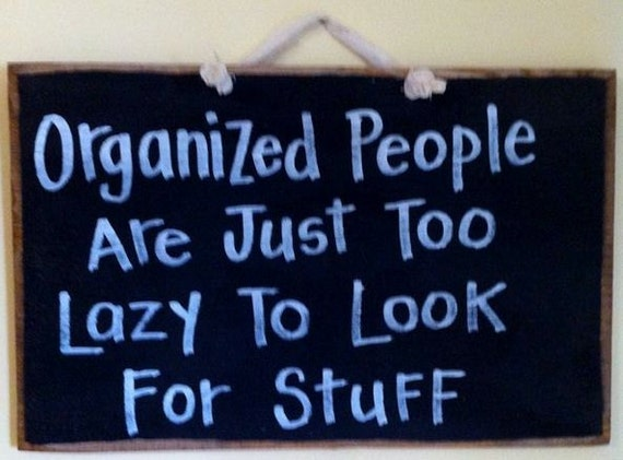 Items Similar To Organized People Too Lazy To Look For
